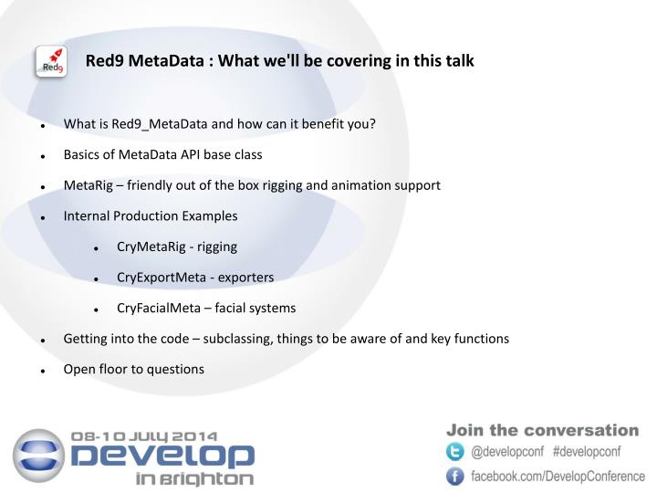 Red9 MetaData : What we'll be covering in this talk