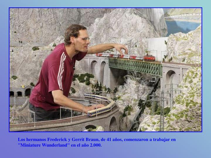 """Los hermanos Frederick y Gerrit Braun, de 41 años, comenzaron a trabajar en """"Miniature Wunderland"""" en el año 2.000."""