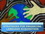 strategies for enhancing language acquisition
