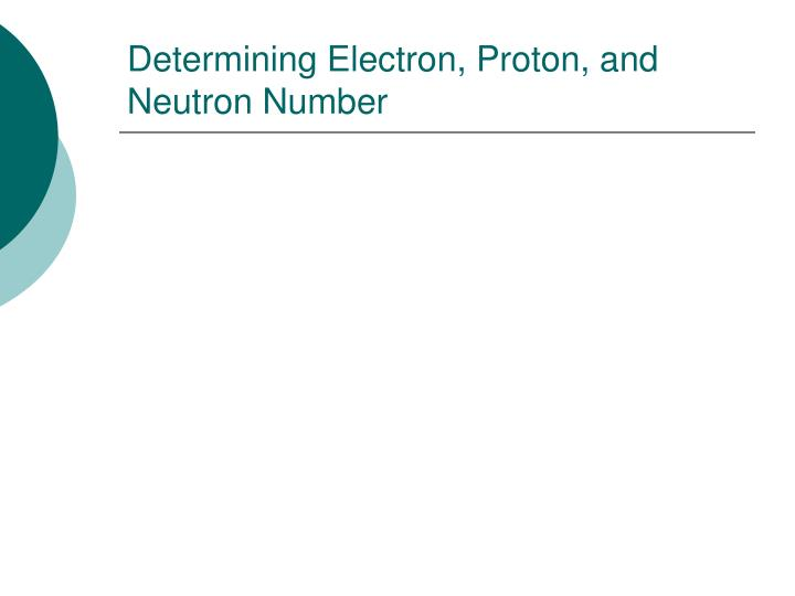 Determining Electron, Proton, and Neutron Number