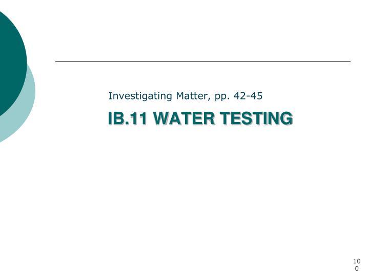 IB.11 WATER TESTING