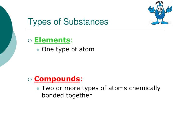 Types of Substances