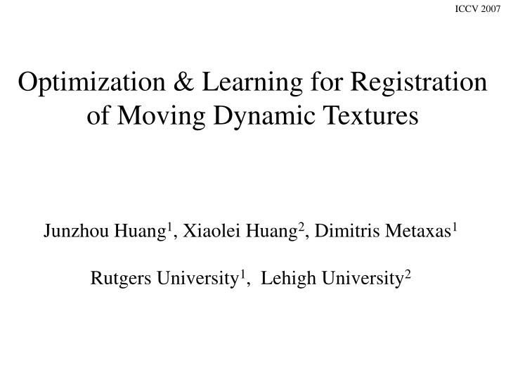 optimization learning for registration of moving dynamic textures n.