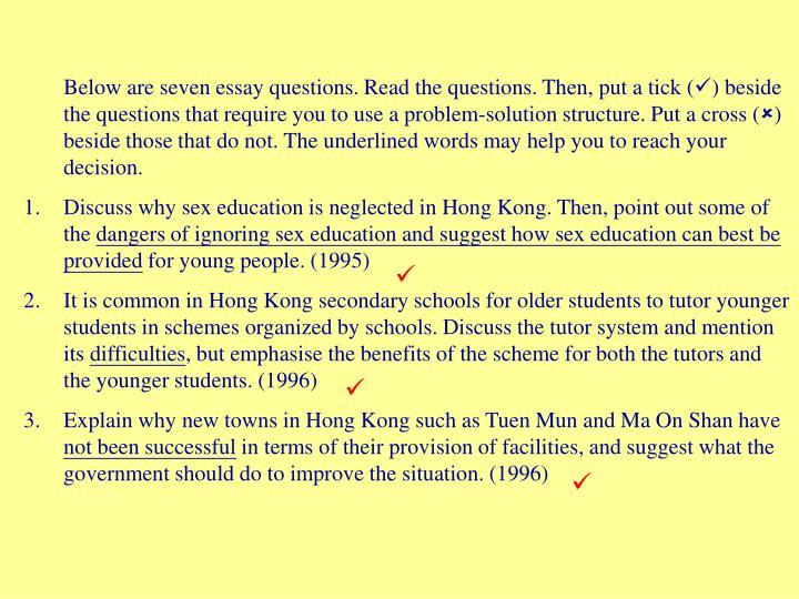 Below are seven essay questions. Read the questions. Then, put a tick (