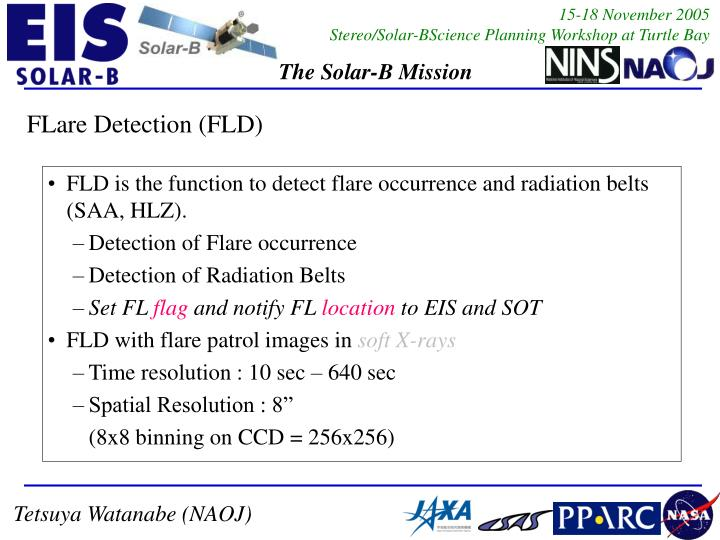 FLD is the function to detect flare occurrence and radiation belts (SAA, HLZ).