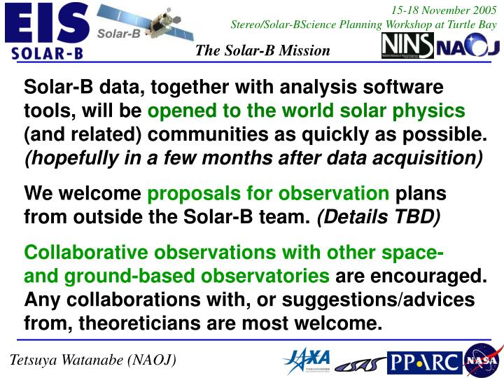 Solar-B data, together with analysis software tools, will be