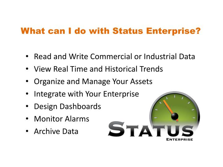 What can I do with Status Enterprise?
