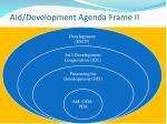 aid development agenda frame ii