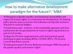 how to make alternative development paradigm for the future mba