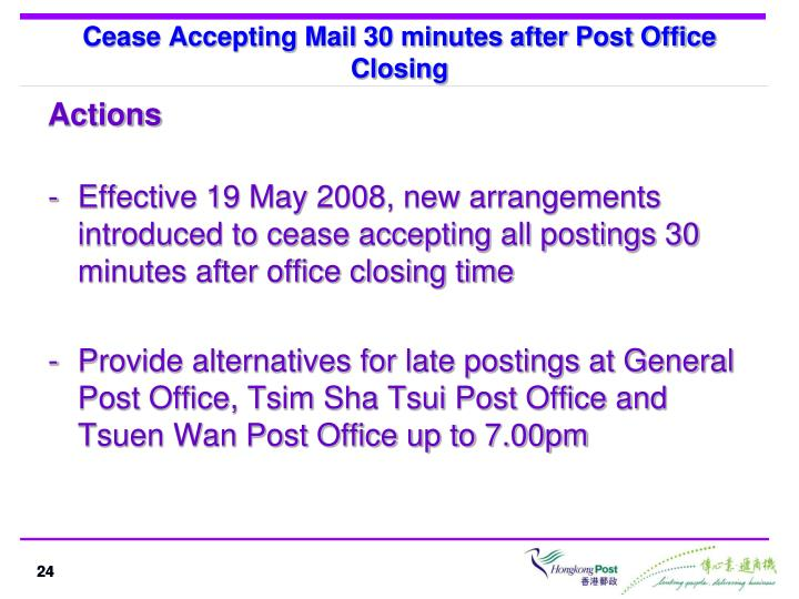 Cease Accepting Mail 30 minutes after Post Office Closing