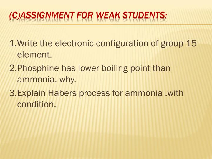 1.Write the electronic configuration of group 15 element.