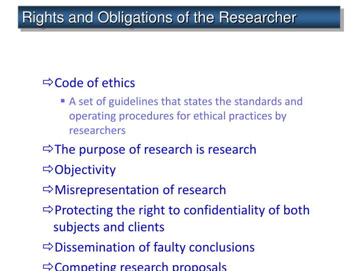 Rights and Obligations of the Researcher