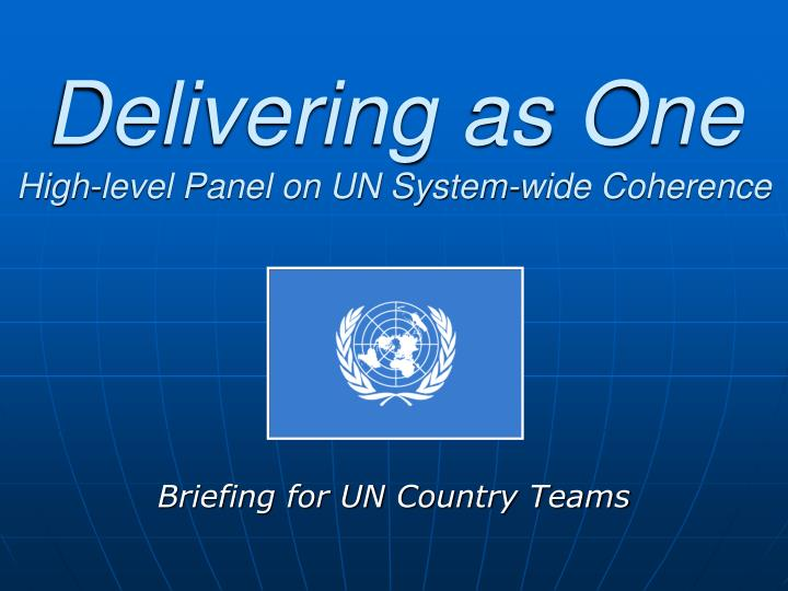 Delivering as one high level panel on un system wide coherence