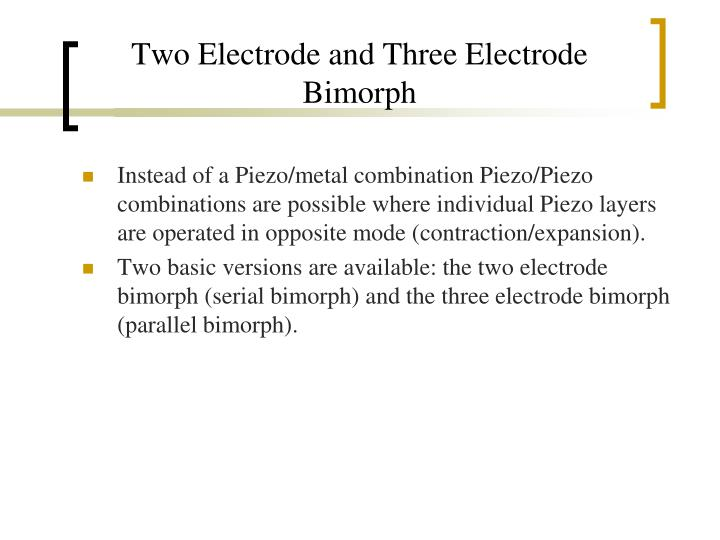 Two Electrode and Three Electrode Bimorph