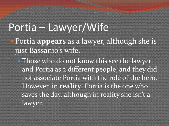 Portia – Lawyer/Wife