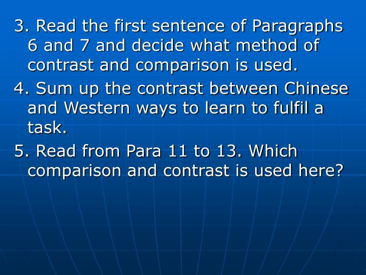 3. Read the first sentence of Paragraphs 6 and 7 and decide what method of contrast and comparison is used.