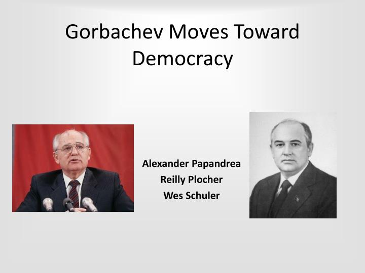 Gorbachev moves toward democracy