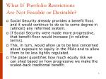 what if portfolio restrictions are not feasible or desirable