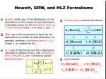 hewett grw and hlz formalisms