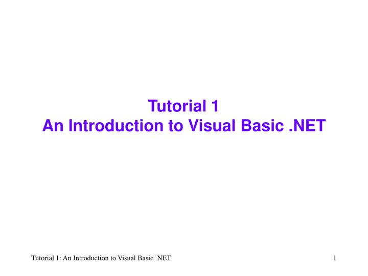 tutorial 1 an introduction to visual basic net
