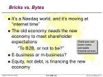 bricks vs bytes