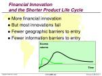 financial innovation and the shorter product life cycle