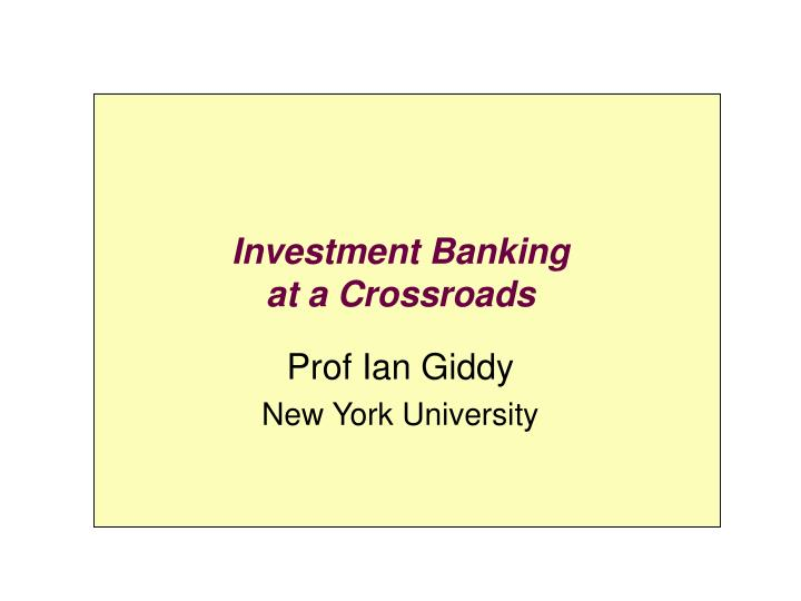 investment banking at a crossroads n.