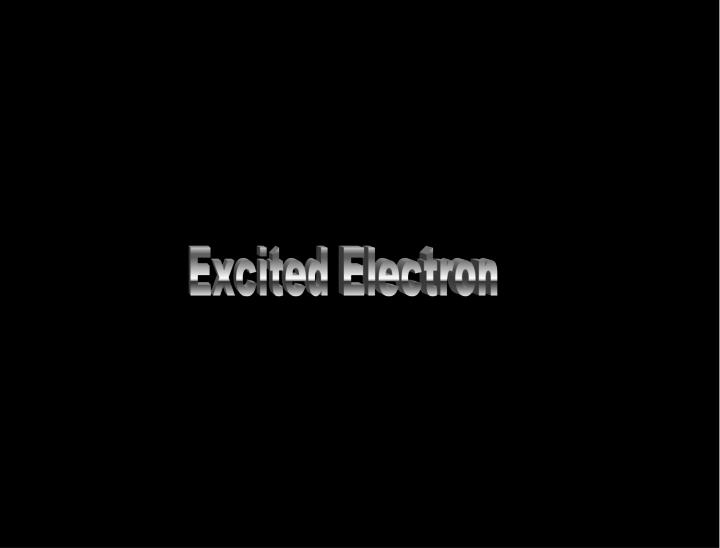 Excited Electron