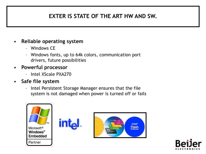 EXTER IS STATE OF THE ART HW AND SW.