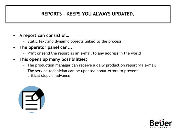 REPORTS – KEEPS YOU ALWAYS UPDATED.