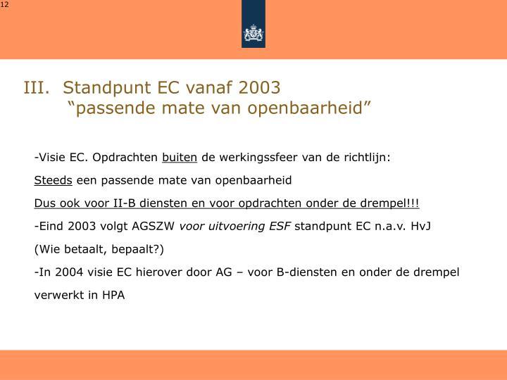 III.  Standpunt EC vanaf 2003