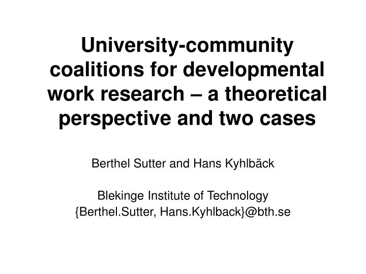 University-community coalitions for developmental work research – a theoretical perspective and tw...