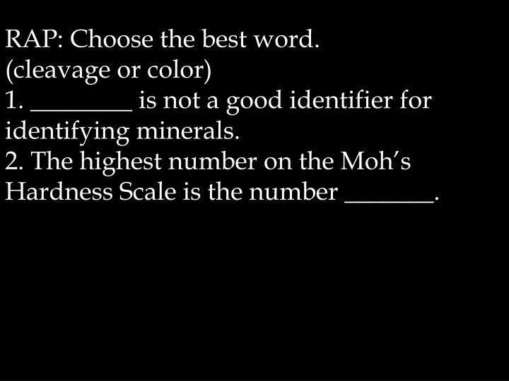 RAP: Choose the best word.