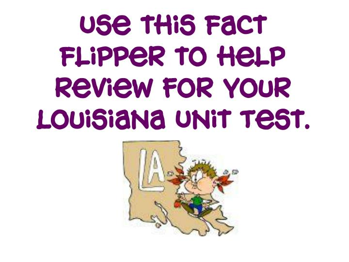Use this Fact Flipper to help review for your Louisiana Unit Test.