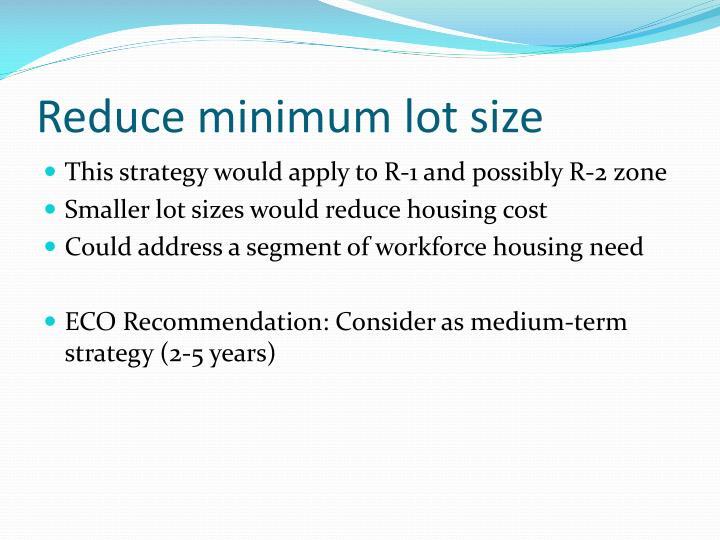 Reduce minimum lot size