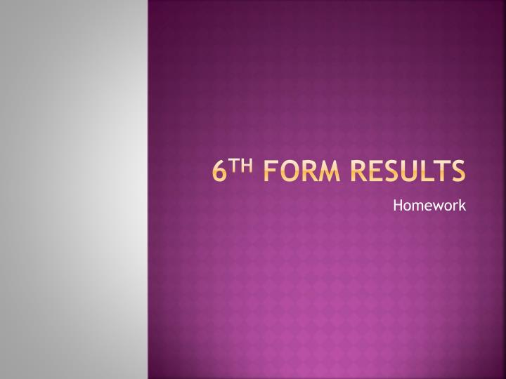 6 th form results