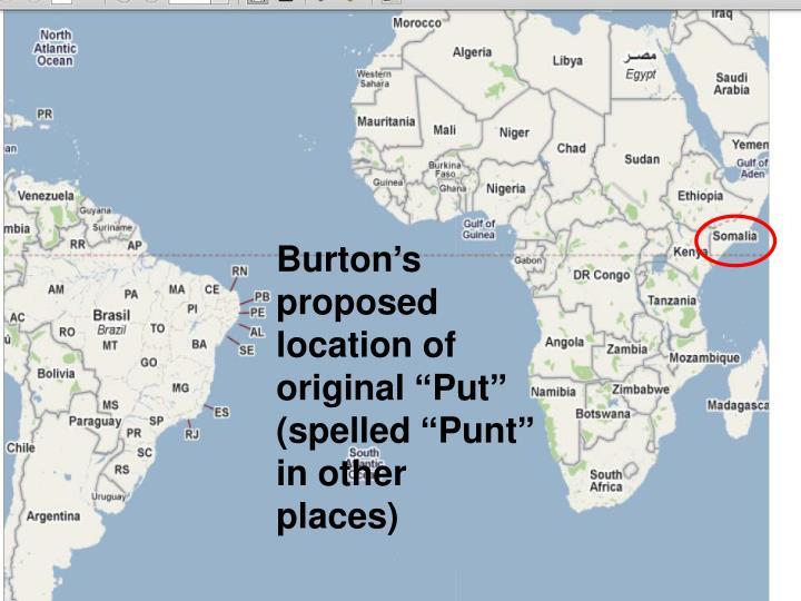 "Burton's proposed location of original ""Put"" (spelled ""Punt"" in other places)"