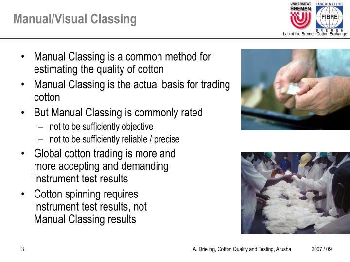 Manual visual classing
