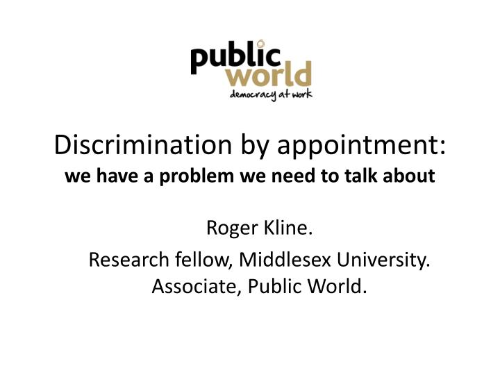 Discrimination by appointment we have a problem we need to talk about