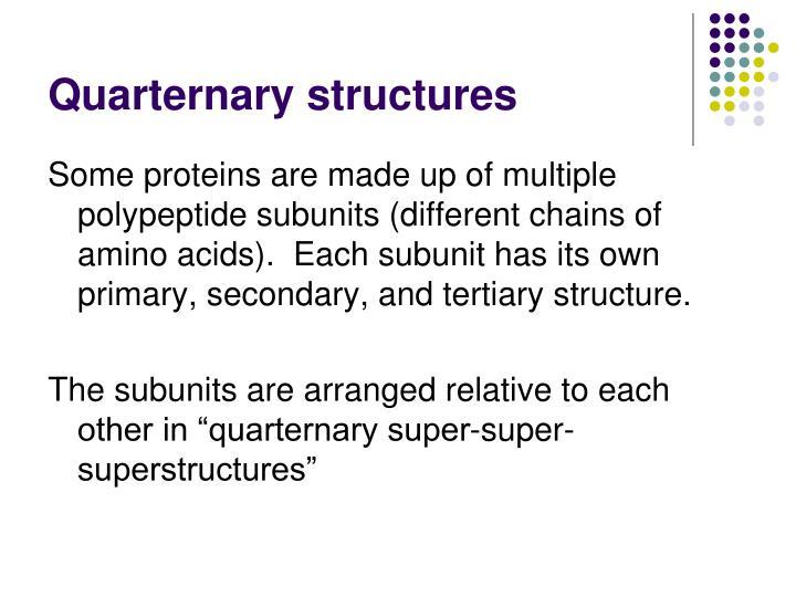 Quarternary structures