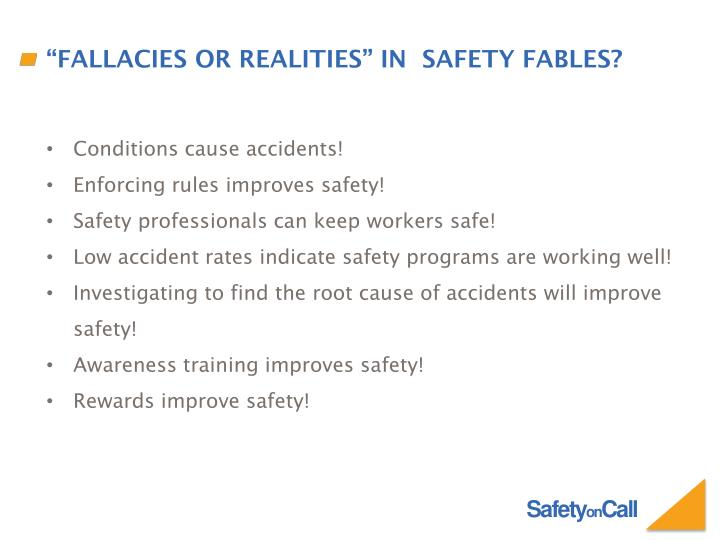 """""""Fallacies or Realities"""" in  Safety Fables?"""