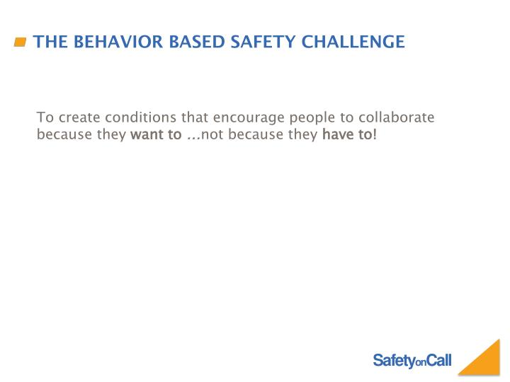 The behavior based safety challenge