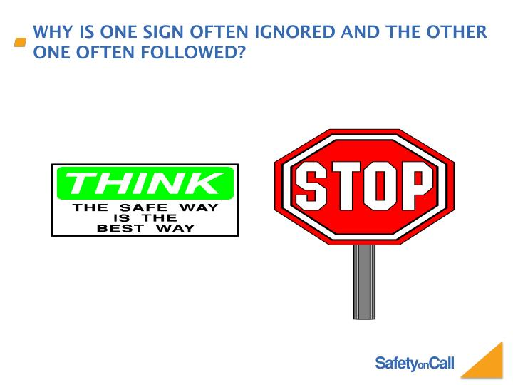 Why is one sign often ignored and the other one often followed?