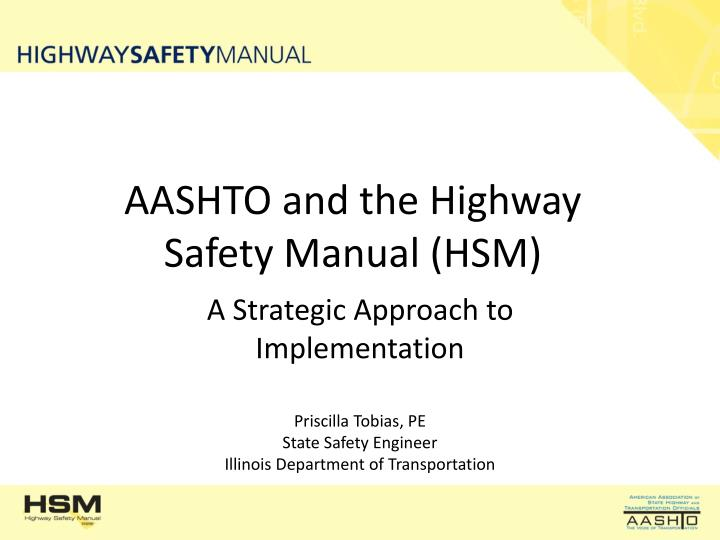 Aashto and the highway safety manual hsm