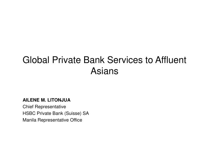 global private bank services to affluent asians