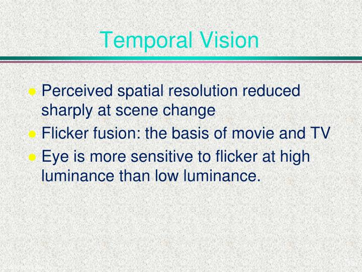 Temporal Vision