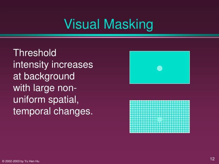 Visual Masking