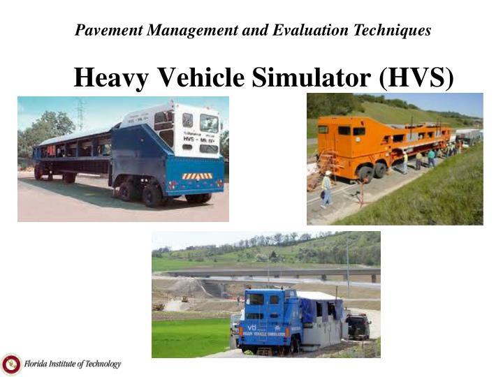 Heavy Vehicle Simulator (HVS)