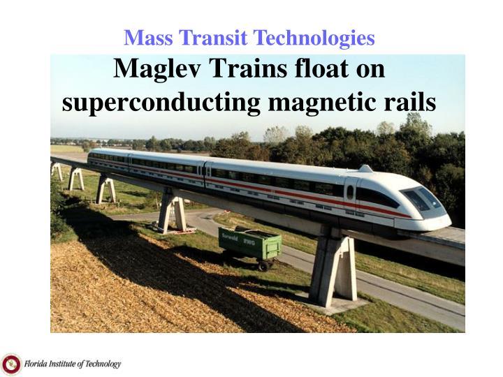 Maglev Trains float on