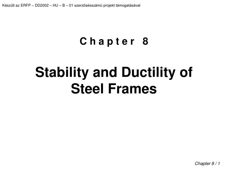C h a p t e r 8 stability and ductility of steel frames